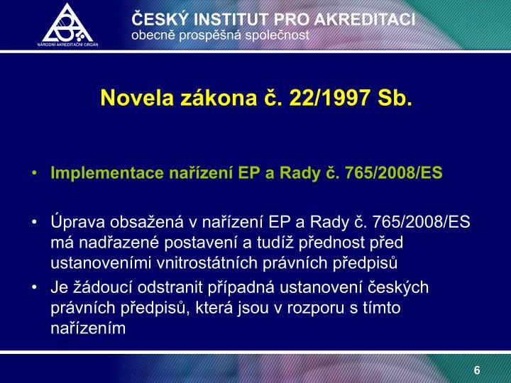 Novela zákona č. 22/1997 Sb.