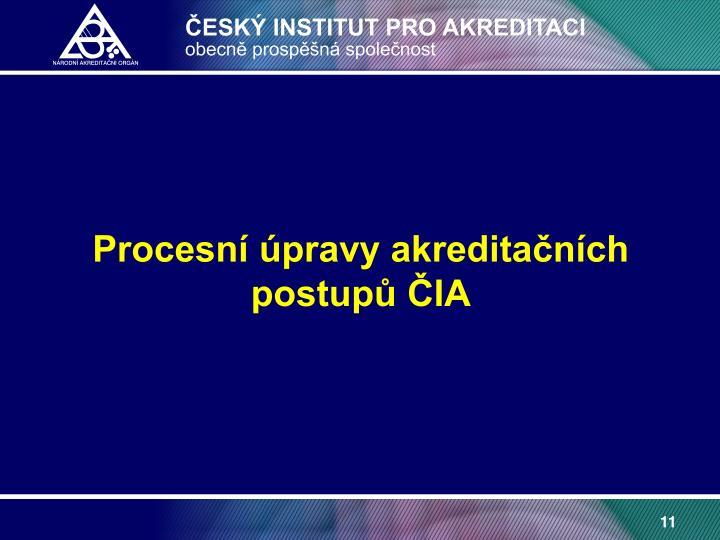 Procesní úpravy akreditačních postupů ČIA
