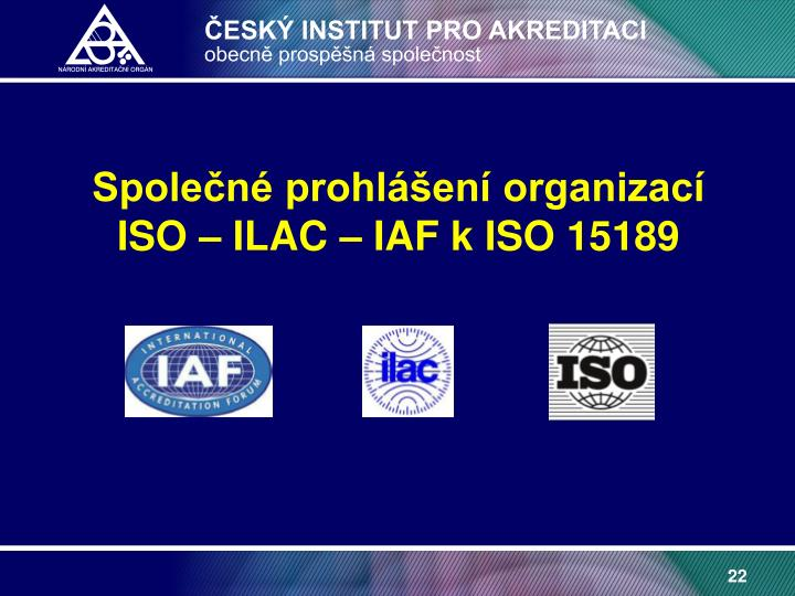 Společné prohlášení organizací    ISO – ILAC – IAF k ISO 15189