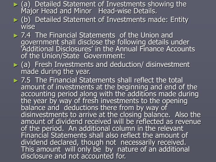 (a)  Detailed Statement of Investments showing the Major Head and Minor   Head-wise Details.