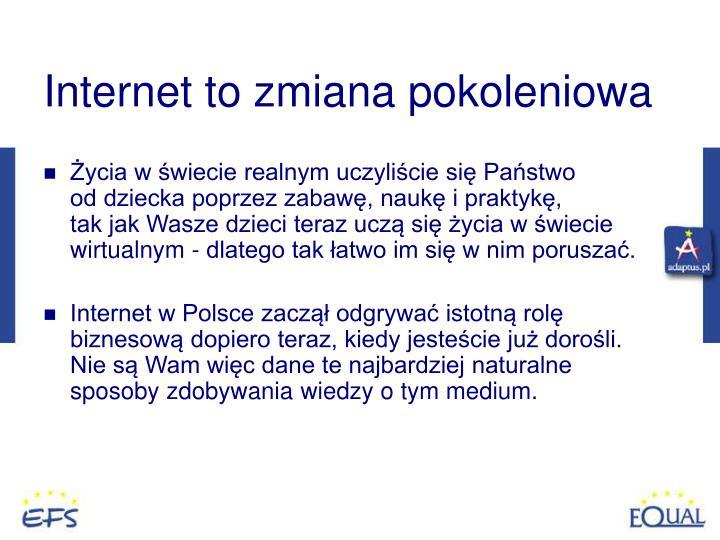 Internet to zmiana pokoleniowa