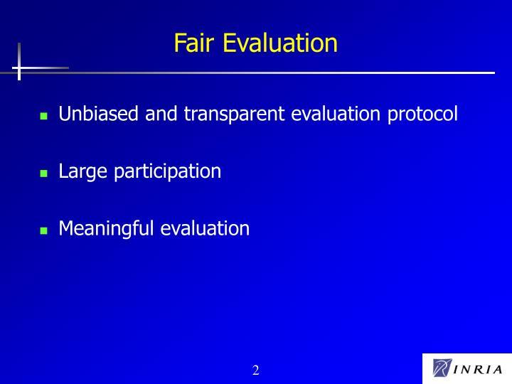 Fair Evaluation