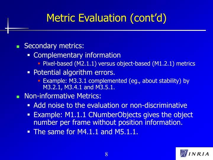 Metric Evaluation (cont'd)