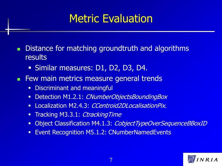 Metric Evaluation