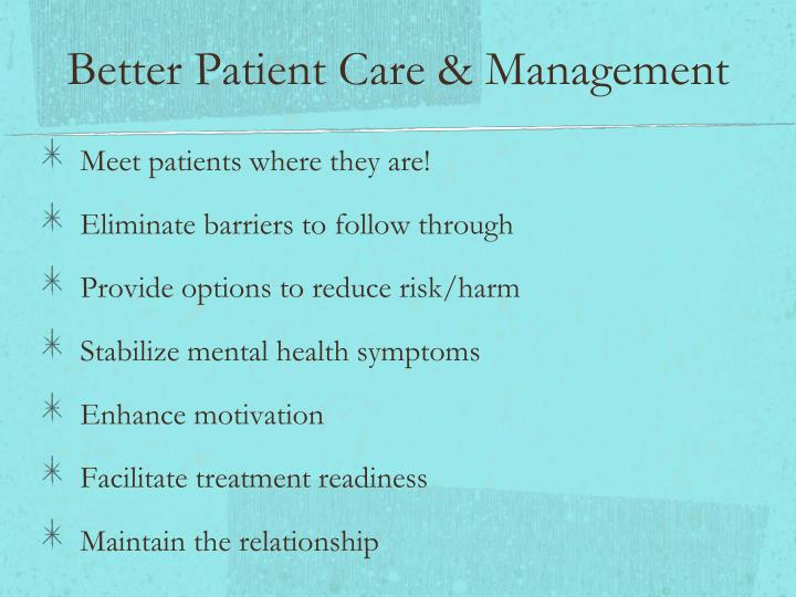Better Patient Care & Management