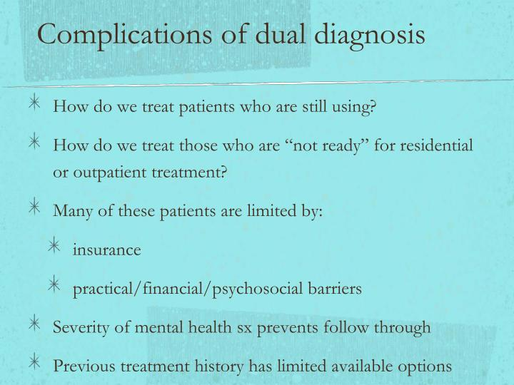 Complications of dual diagnosis