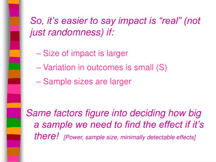 "So, it's easier to say impact is ""real"" (not just randomness) if:"