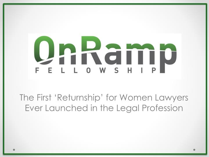 The first returnship for women lawyers ever launched in the legal profession