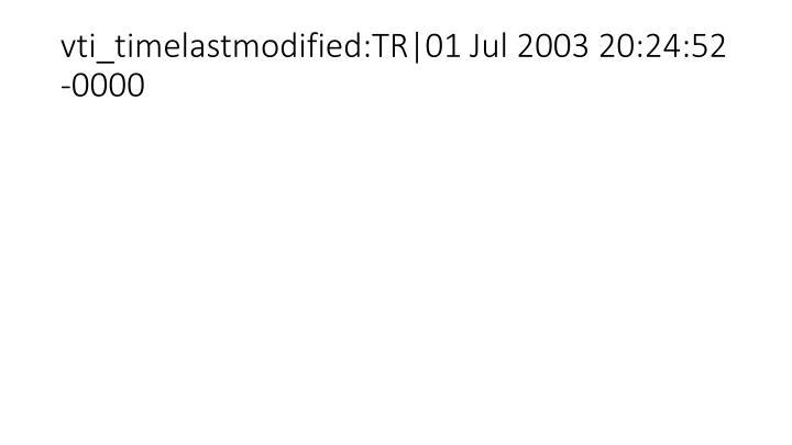 vti_timelastmodified:TR|01 Jul 2003 20:24:52 -0000