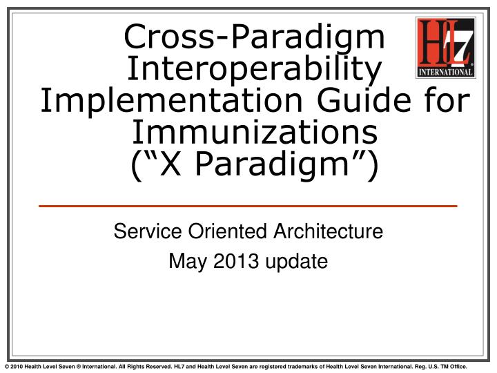 Cross paradigm interoperability implementation guide for immunizations x paradigm