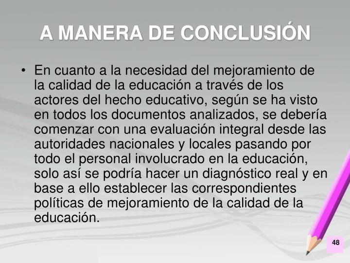 A MANERA DE CONCLUSIÓN