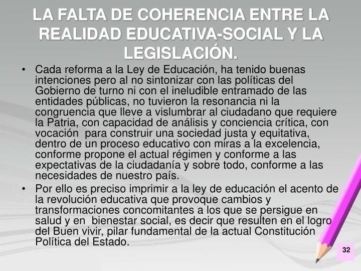 LA FALTA DE COHERENCIA ENTRE LA REALIDAD EDUCATIVA-SOCIAL Y LA LEGISLACIÓN.