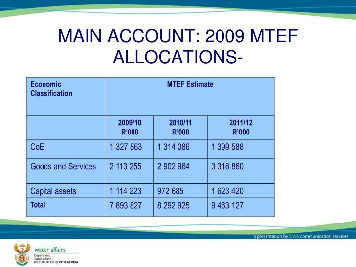 MAIN ACCOUNT: 2009 MTEF ALLOCATIONS-