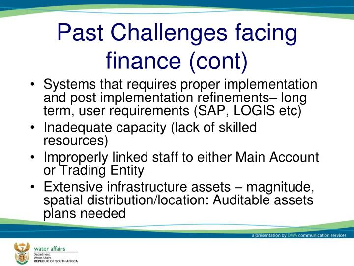 Past Challenges facing finance (cont)