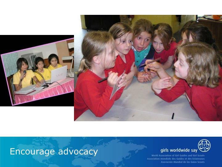 Encourage advocacy