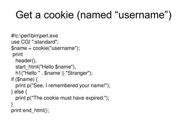 "Get a cookie (named ""username"")"