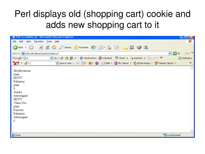 Perl displays old (shopping cart) cookie and adds new shopping cart to it