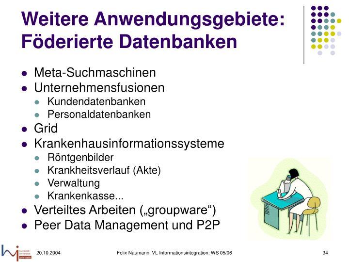 Weitere Anwendungsgebiete: Föderierte Datenbanken
