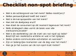 checklist non spot briefing