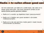 radio tv vullen elkaar goed aan