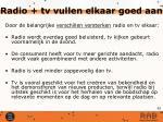radio tv vullen elkaar goed aan1
