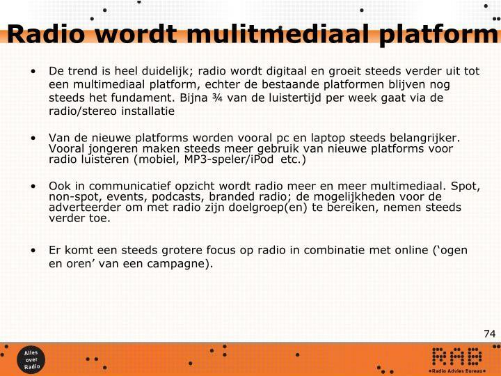 Radio wordt mulitmediaal platform
