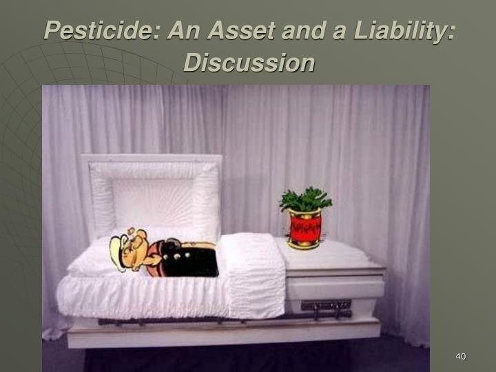Pesticide: An Asset and a Liability: Discussion
