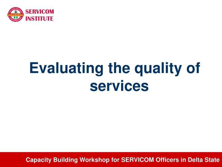 Evaluating the quality of services