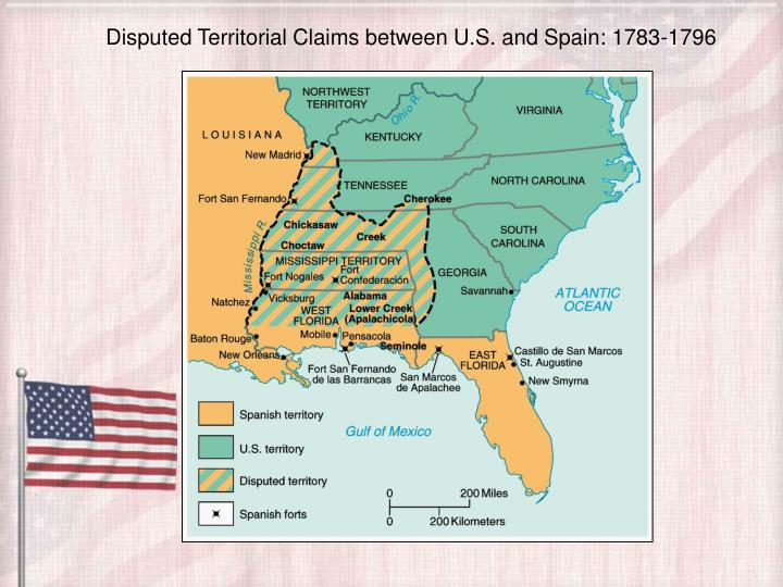 Disputed Territorial Claims between U.S. and Spain: 1783-1796