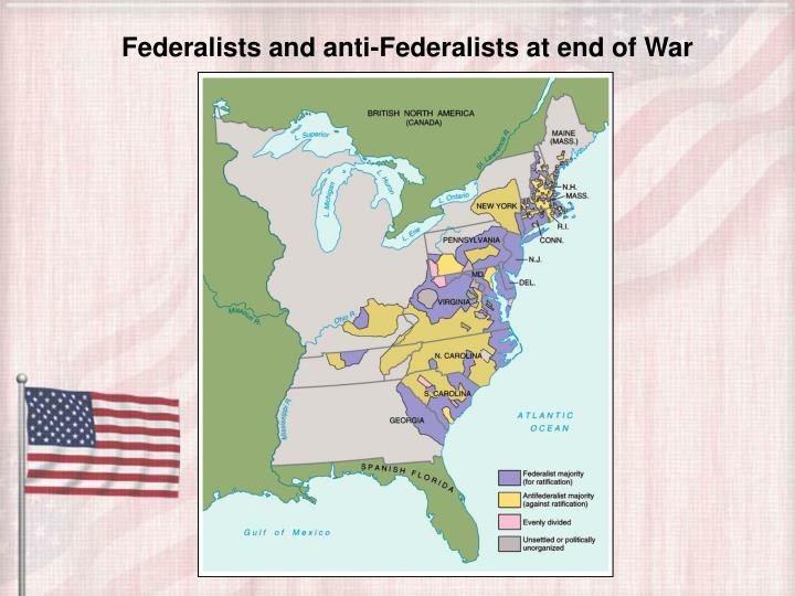 Federalists and anti-Federalists at end of War