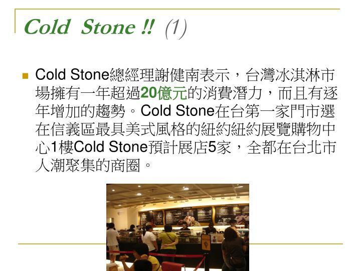 Cold  Stone !!