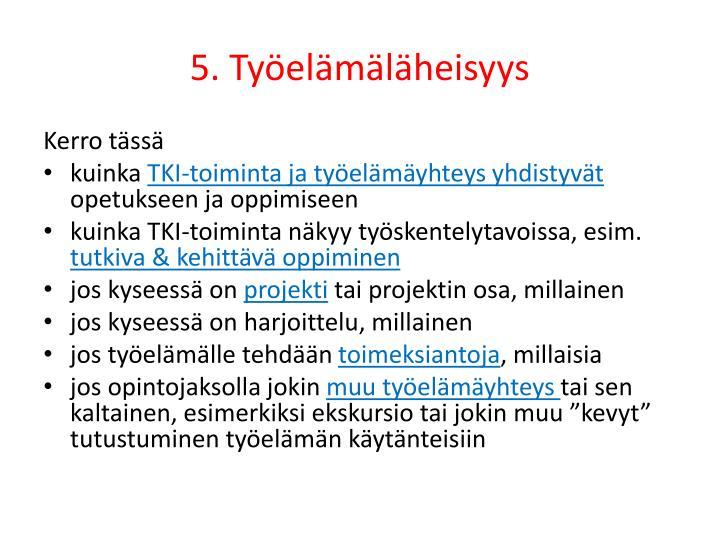 5. Työelämäläheisyys