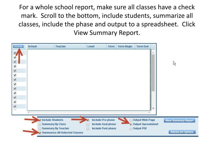 For a whole school report, make sure all classes have a check