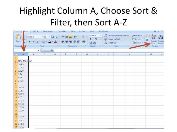 Highlight Column A, Choose Sort &