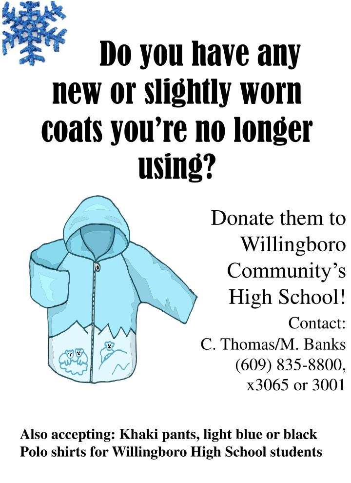 Do you have any new or slightly worn coats you re no longer using