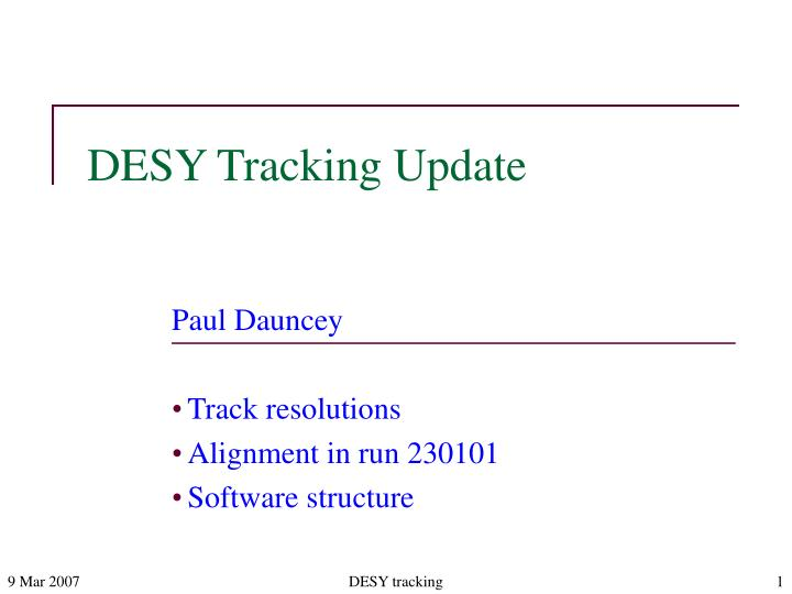 Desy tracking update