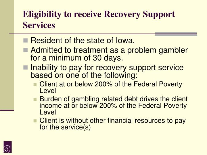 Eligibility to receive Recovery Support Services