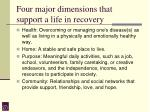 four major dimensions that support a life in recovery