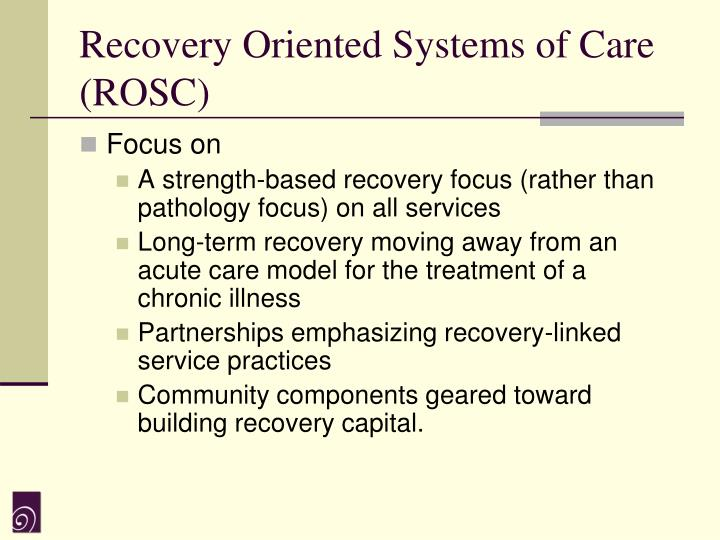 Recovery Oriented Systems of Care (ROSC)