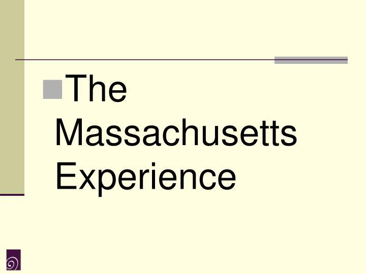 The Massachusetts Experience
