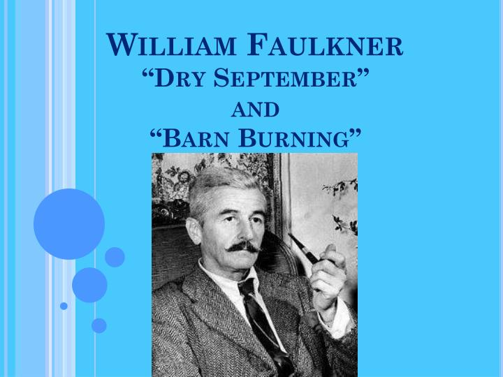 tips for writing an effective barn burning william faulkner essay barn burning by william faulkner essay topics