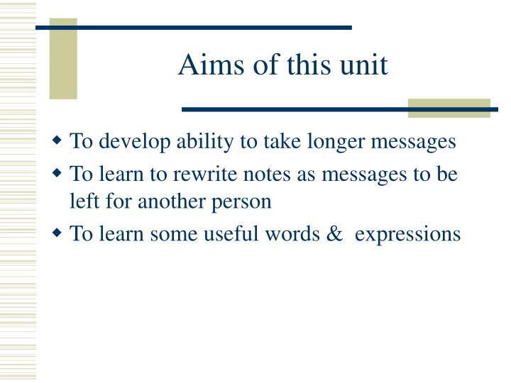 Aims of this unit