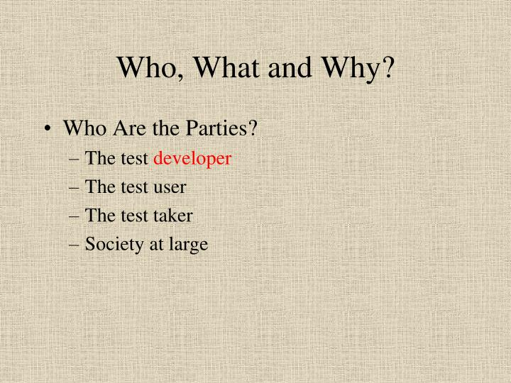 Who, What and Why?