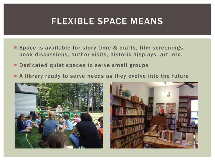 FLEXIBLE SPACE MEANS