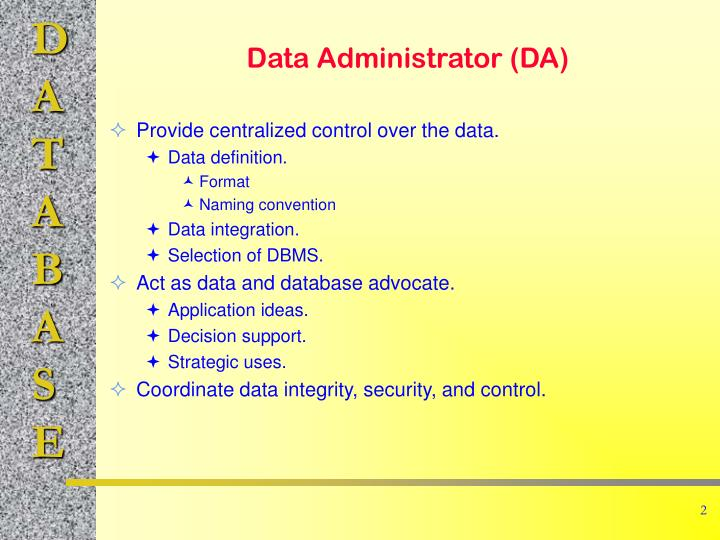 Provide centralized control over the data.