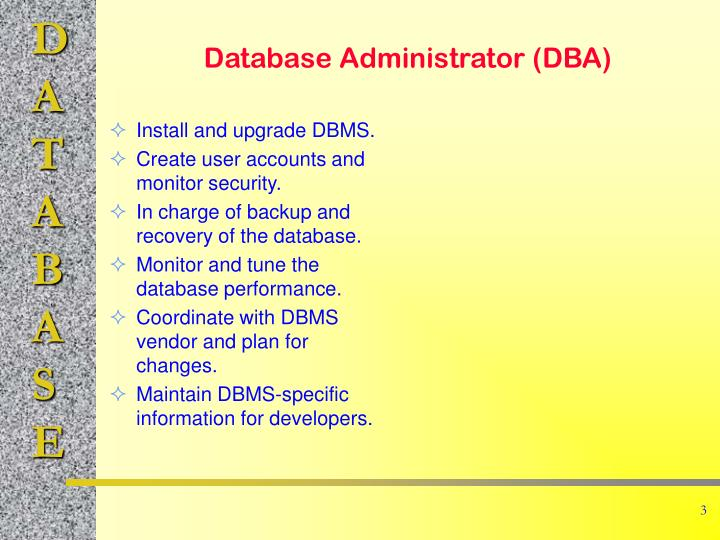 Install and upgrade DBMS.