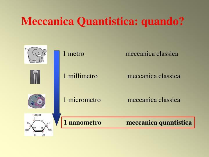 Meccanica Quantistica: quando?
