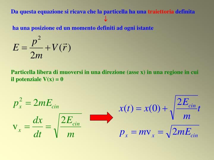 Da questa equazione si ricava che la particella ha una
