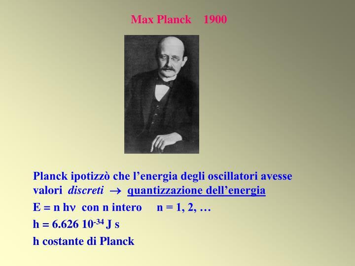 Max Planck    1900