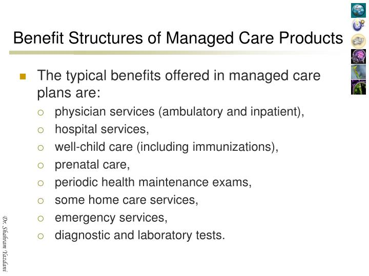Benefit Structures of Managed Care Products